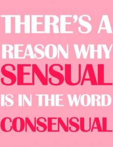 There is a reason why sensual is in the word consensual